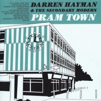 Purchase Darren Hayman & The Secondary Modern - Pram Town