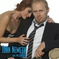 Purchase John Nemeth - Love Me Tonight