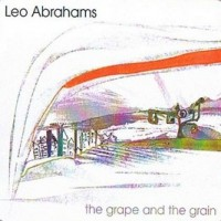 Purchase Leo Abrahams - The Grape And The Grain