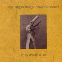 Purchase Pop Archeology Transmission - It Is What It Is