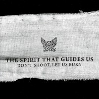 Purchase The Spirit That Guides Us - Don't Shoot, Let Us Burn