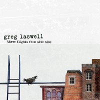 Purchase Greg Laswell - Three Flights From Alto Nido