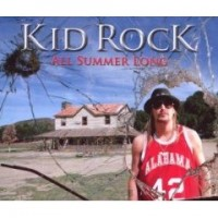 Purchase Kid Rock - All Summer Lon g (Cds)