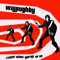 Purchase Willoughby - I Know What You're Up To