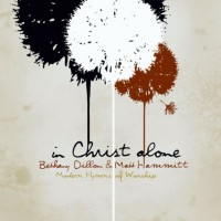 Purchase Bethany Dillon - In Christ Alone: Modern Hymns Of Worship