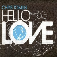 Purchase Chris Tomlin - Hello Love