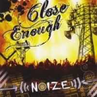 Purchase Close Enough - Noize