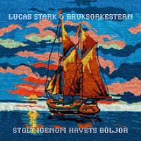 Purchase Lucas Stark & Bruksorkestern - Stolt Igenom Havets Böljor