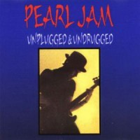 Purchase Pearl Jam - Unplugged And Undrugged