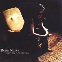 Purchase Romi Mayes - Achin In Yer Bones