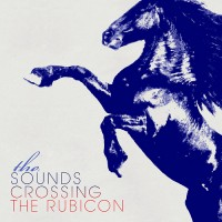 Purchase The Sounds - Crossing The Rubicon