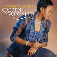 Purchase Tommye Young-West - Created To Worship
