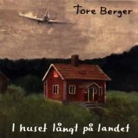 Purchase Tore Berger - I Huset Långt På Landet