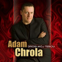 Purchase Adam Chrola - Drogi Mój Teściu