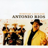 Purchase Antonio Rios - Homenaje A Don José