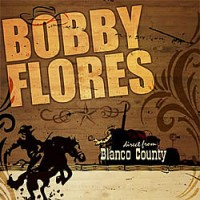 Purchase Bobby Flores - Direct from Blanco County