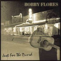 Purchase Bobby Flores - Just for the Record