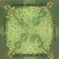 Purchase Carolina Chocolate Drops - Carolina Chocolate Drops