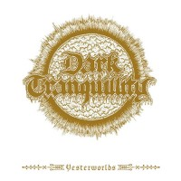 Purchase Dark Tranquillity - Yesterworlds