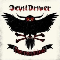 Purchase Devildriver - Pray for Villains