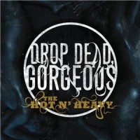 Purchase Drop Dead, Gorgeous - The Hot N' Heavy