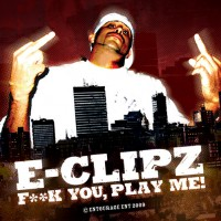 Purchase E-Clipz - Fuck You Play Me