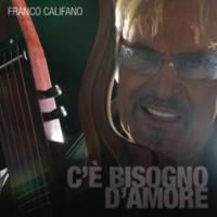 Purchase Franco Califano - C'è Bisogno D'Amore