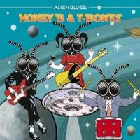 Purchase Honey B & T-Bones - Alien Blues