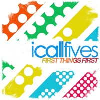 Purchase I Call Fives - First Things First