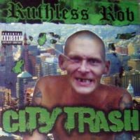 Purchase Ruthless Rob - City Trash