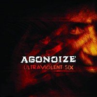 Purchase Agonoize - Ultraviolent Six