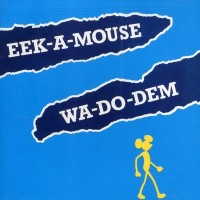 Purchase Eek-A-Mouse - Wa-Do-Dem