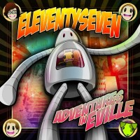 Purchase EleventySeven - Adventures In Eville