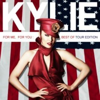 Purchase Kylie Minogue - For You, For Me: Best Of (Tour Edition)