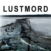 Purchase Lustmord - The Dark Places of the Earth