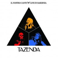 Purchase Tazenda - Il Nostro Canto: Live In Sardinia