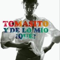 Purchase Tomasito - Y De Lo Mío Qué?