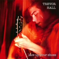 Purchase Trevor Hall - Lace Up Your Shoes