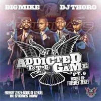 Purchase VA - Big Mike & DJ Thoro - Addicted To The Game 6