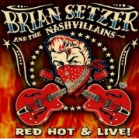Purchase Brian Setzer & The Nashvillains - Red Hot & Live