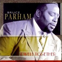 Purchase Bruce Parham - Dwell Together