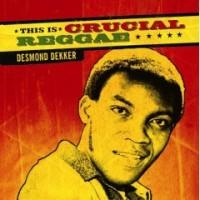 Purchase Desmond Dekker - This Is Crucial Reggae
