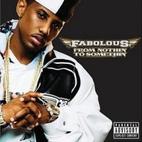 Purchase Fabolous - From Nothin' To Somethin'