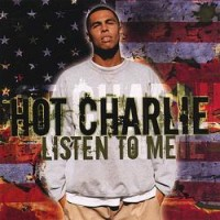 Purchase Hot Charlie - Listen To Me