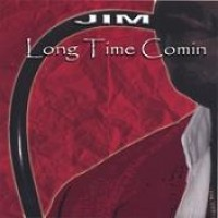 Purchase Jim - Long Time Comin