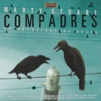 Purchase Marty Stuart - Compadres An Anthology Of Duet