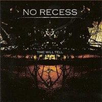 Purchase No Recess - Time Will Tell