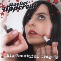 Purchase Rocket Uppercut - This Beautiful Tragedy