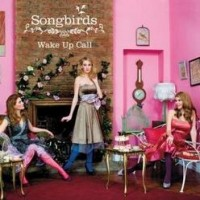Purchase Songbirds - Wake Up Call