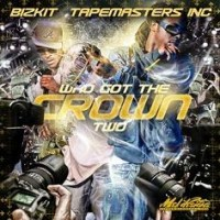 Purchase VA - Tapemasters Inc. & Bizkit - Who Got The Crown 2